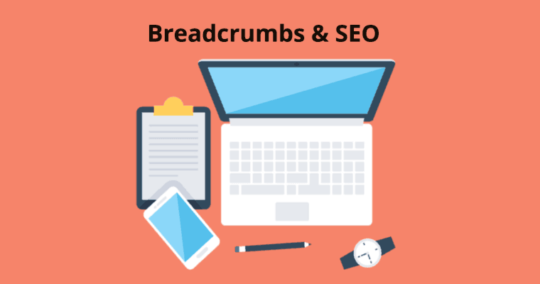 Are breadcrumbs good for SEO breadcrumbs and SEO